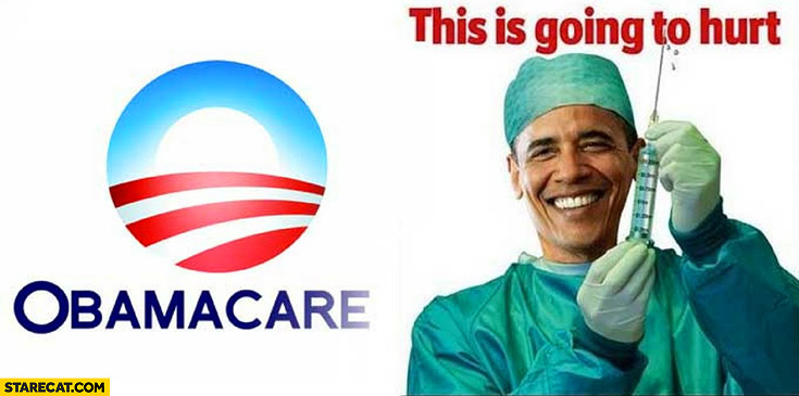 Obamacare this is going to hurt Barack Obama doctor