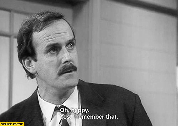 Oh happy. Yes I remember that. Monty Python