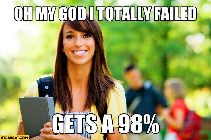 Oh my God I totally failed gets a 98%
