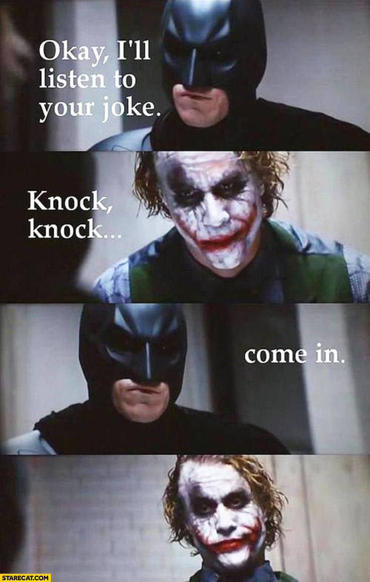 Okay I'll listen to your joke knock knock come in Batman Robin