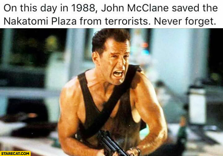 On this day in 1988 John McClane saved the Nakatomi Plaza from terrorists. Never forget Die Hard