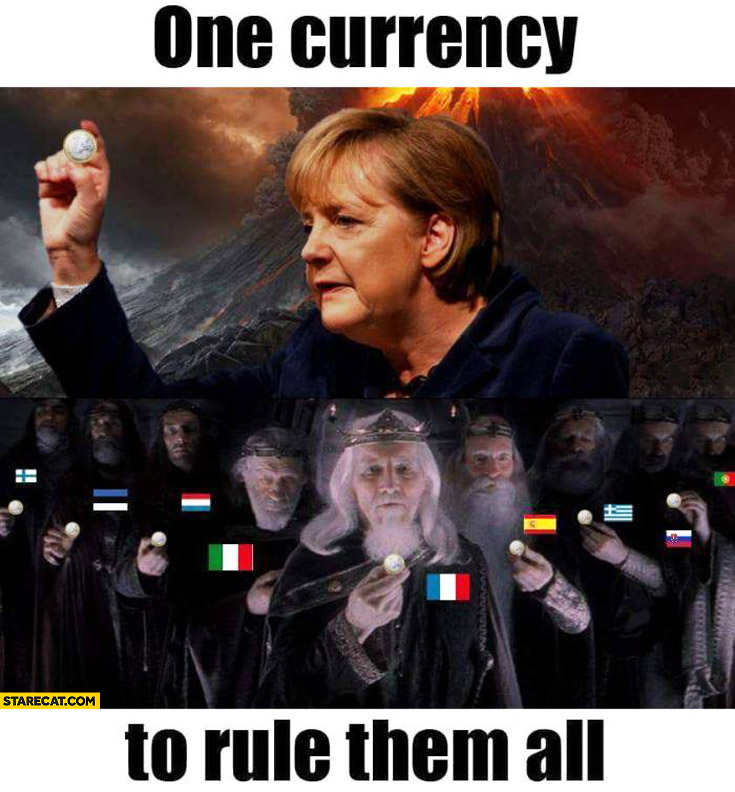 One currency to rule them all Euro Angela Merkel countries