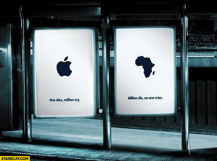 One dies million cries million die no one cries Apple Africa