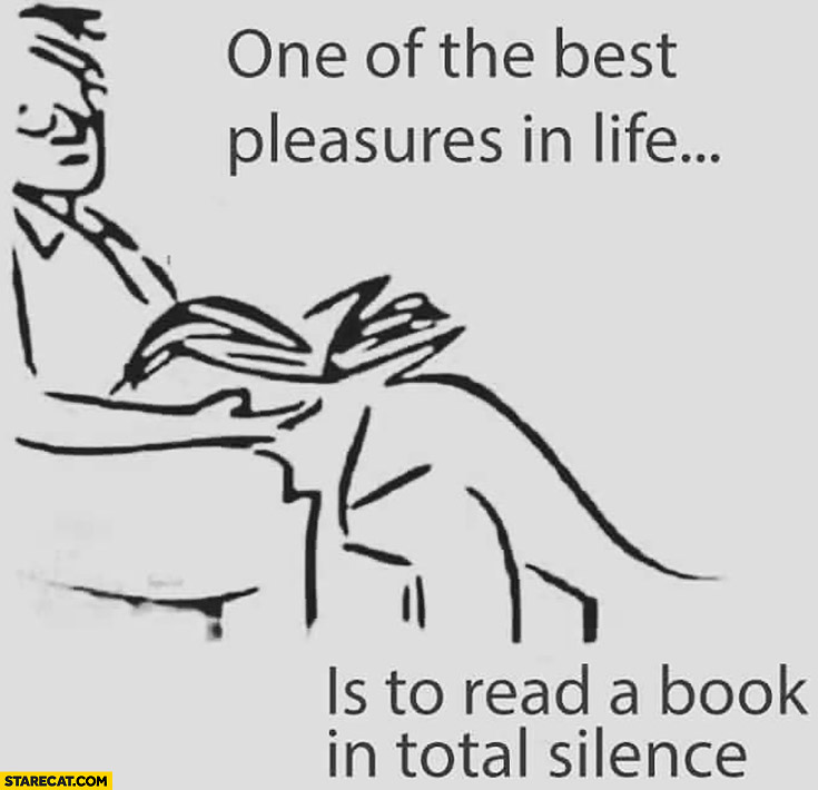 One of the best pleasures in life is to read a book in total silence weird looking picture drawing