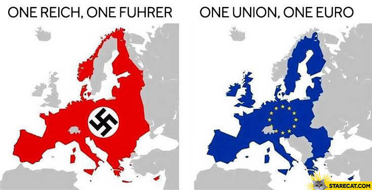 One Reich one Fuhrer one Union one Euro