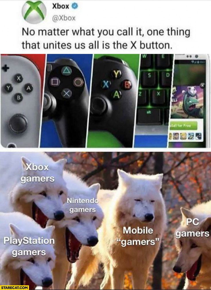 One thing that unites us all is the X buttons mobile gamers have no x button wolves laughing