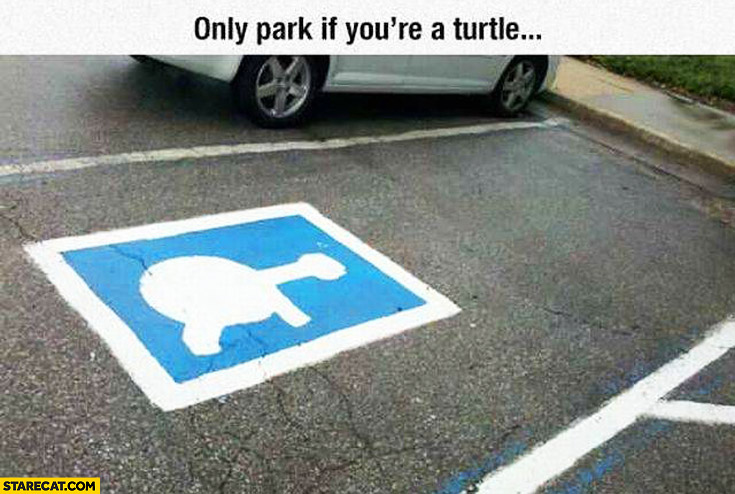 Only park if you're a turtle sign fail