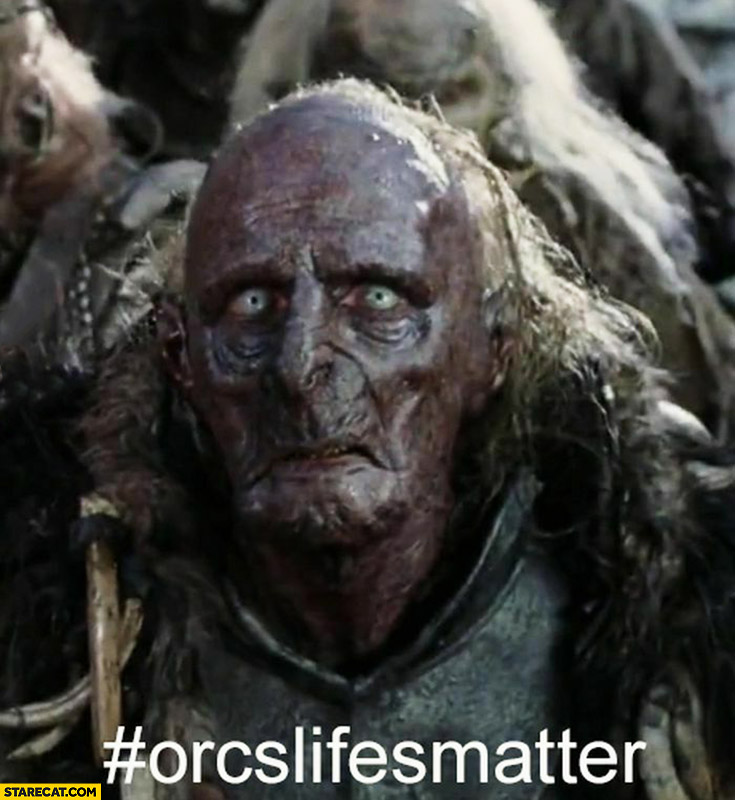 Orcslives matter new hashtag