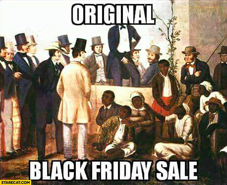 """Résultat de recherche d'images pour """"le black friday esclavagiste"""""""