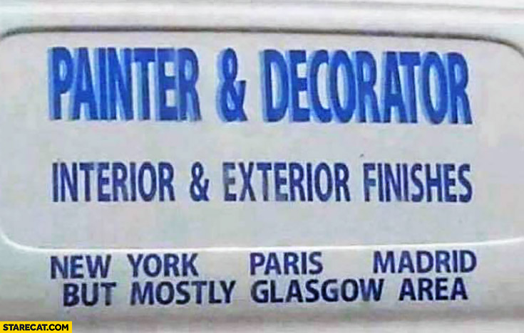 Painter and decorator: New York, Paris, Madrid but mostly Glasgow area