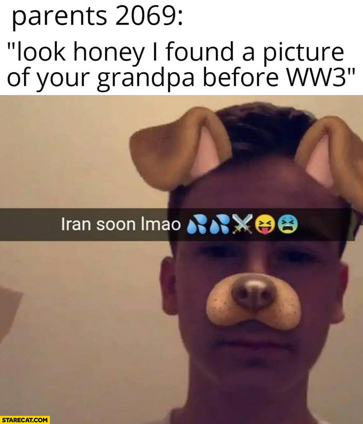 Parents 2069: look honey I found a picture of your grandpa before WW3 snapchat dog filter