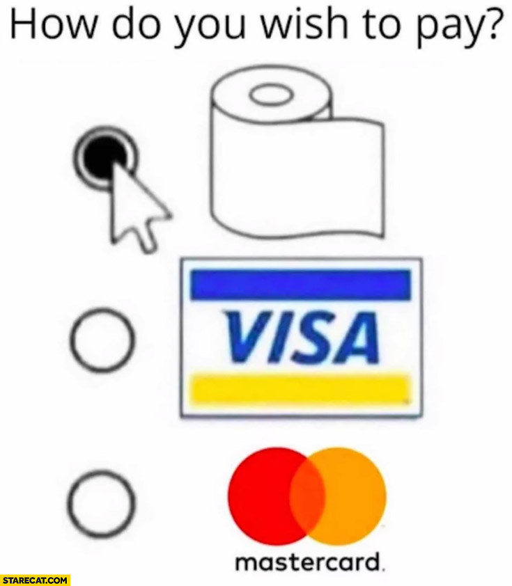 Payment method Visa, MasterCard, toilet paper coronavirus memes
