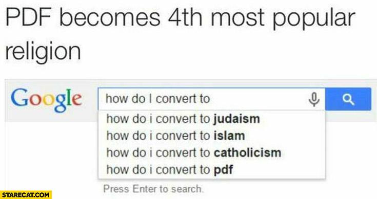 PDF becomes 4th most popular religion google how do I convert to judaism, islam, catholicism, pdf