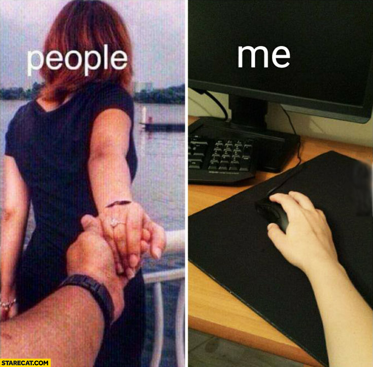 People holding hands, me holding computer mouse