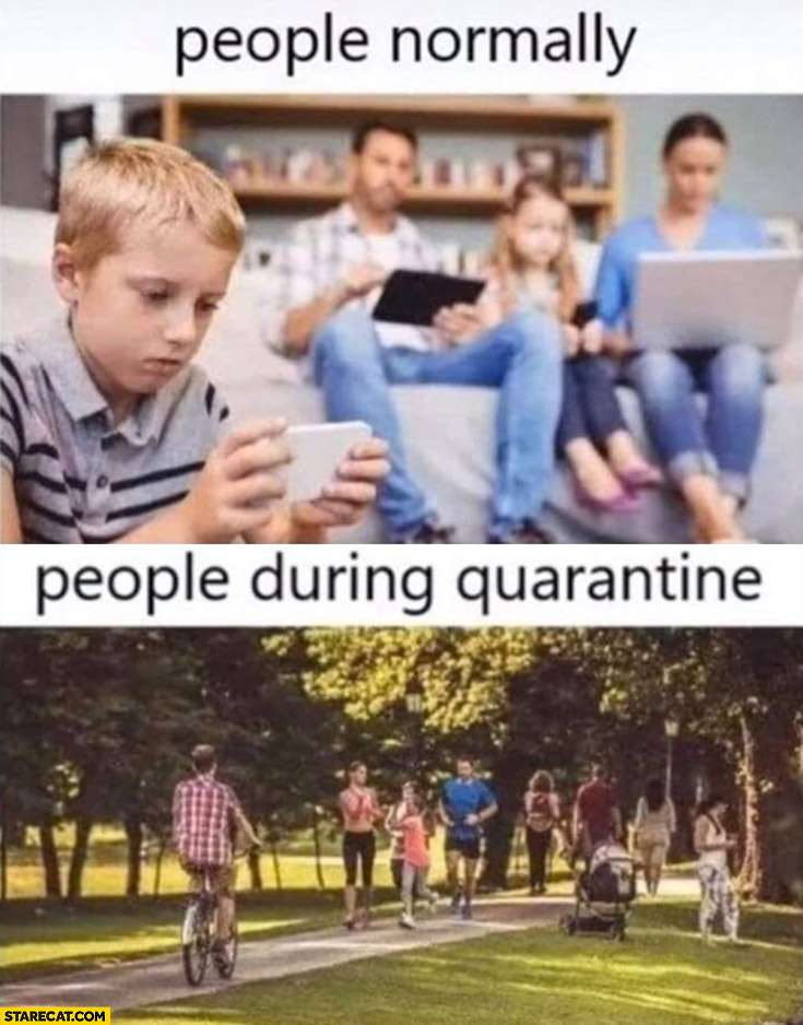People normally vs people during quarantine comparison