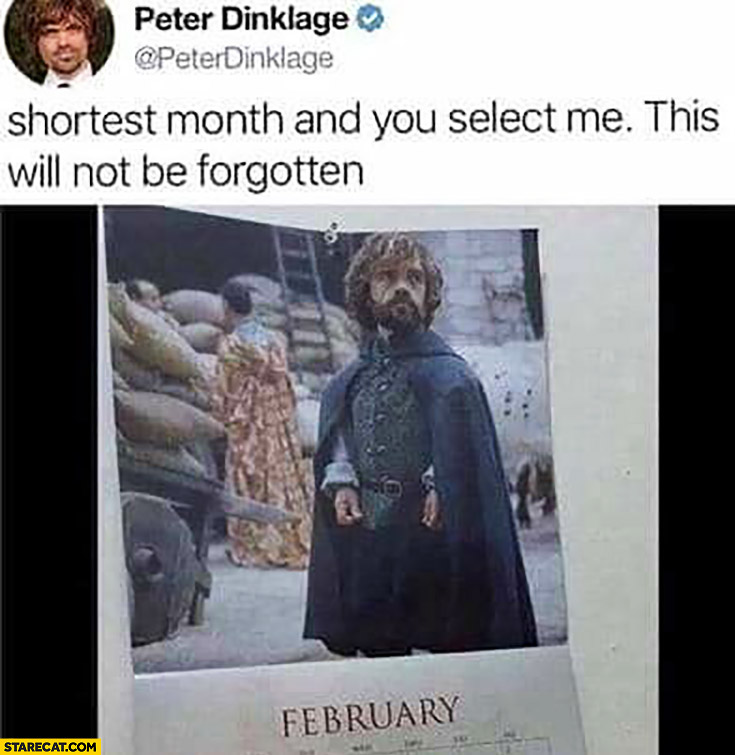 Peter Dinklage shortest month and you select me this will not be forgotten Game of Thrones