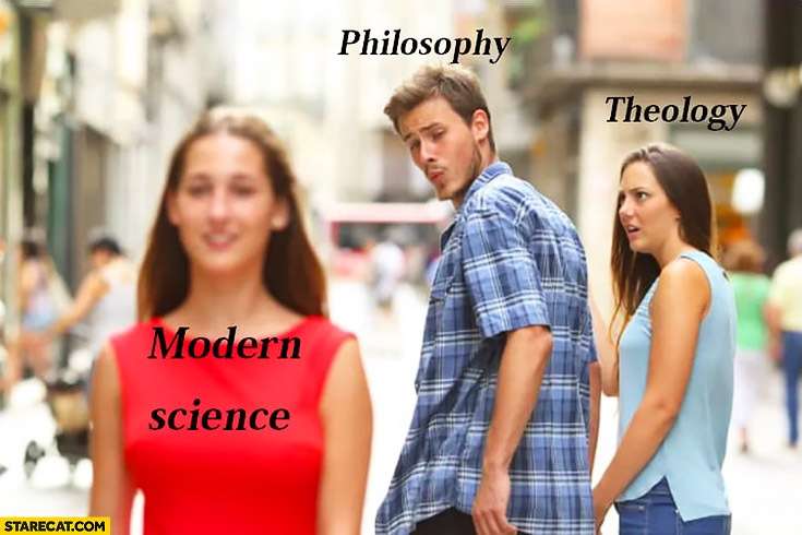 Philosophy looking at modern science theology not happy about it