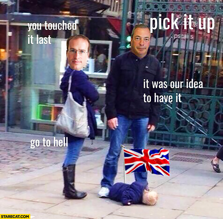Pick it up, you touched it last. Nigel Farage baby on the ground Brexit photoshopped