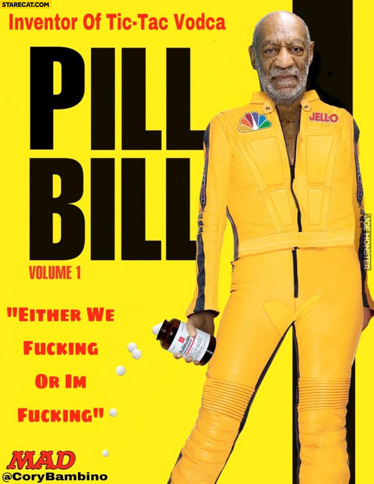 Pill Bill, Bill Cosby Kill Bill poster photoshopped inventor of Tic-tac vodca