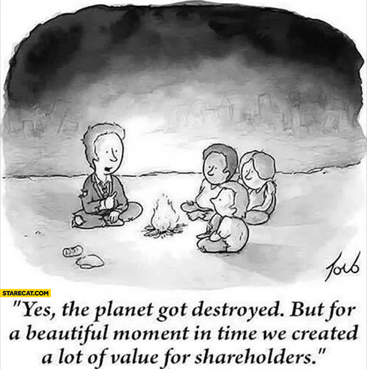 Planet got destroyed but for a beautiful moment in time we created a lot of value for shareholders