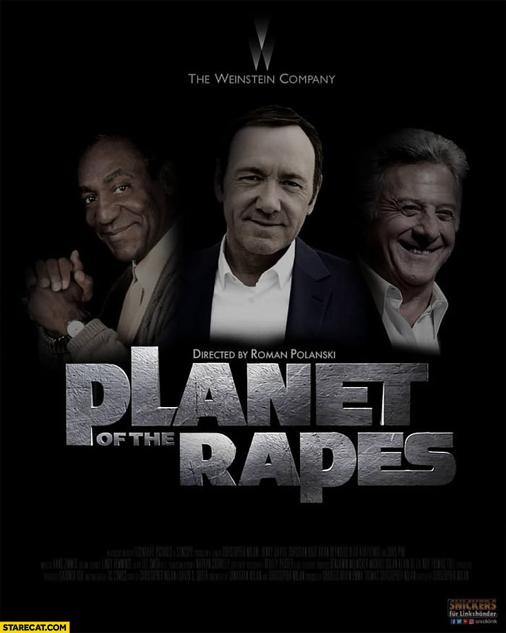 Planet of the rapes: Kevin Spacey, Bill Cosby, Dustin Hoffman directed by Polanski
