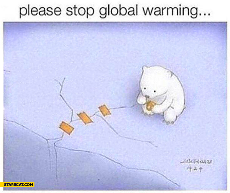 Please stop global warming