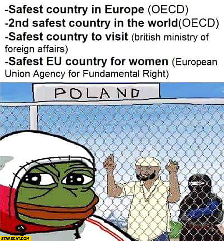 Poland: safest country in Europe, 2nd safest country in the world, safest country to visit, safest EU country for women. Frog Pepe meme immigrants