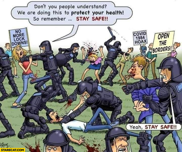 Police beating people don't you people understand we are doing this to protect your health