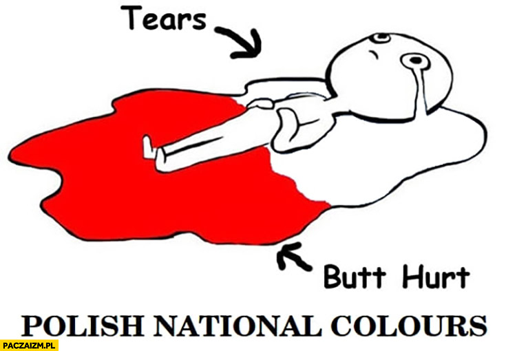Polish national colours red white tears and butt hurt