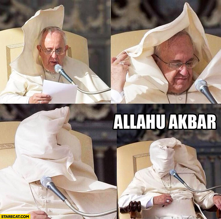 Pope Francis head covered allahu akbar
