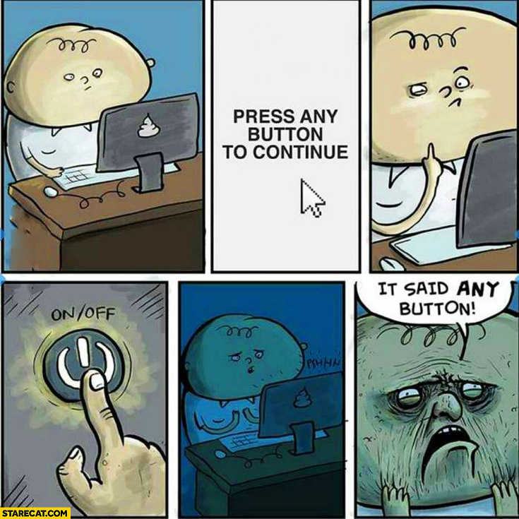 Press any button to continue power off it said any button