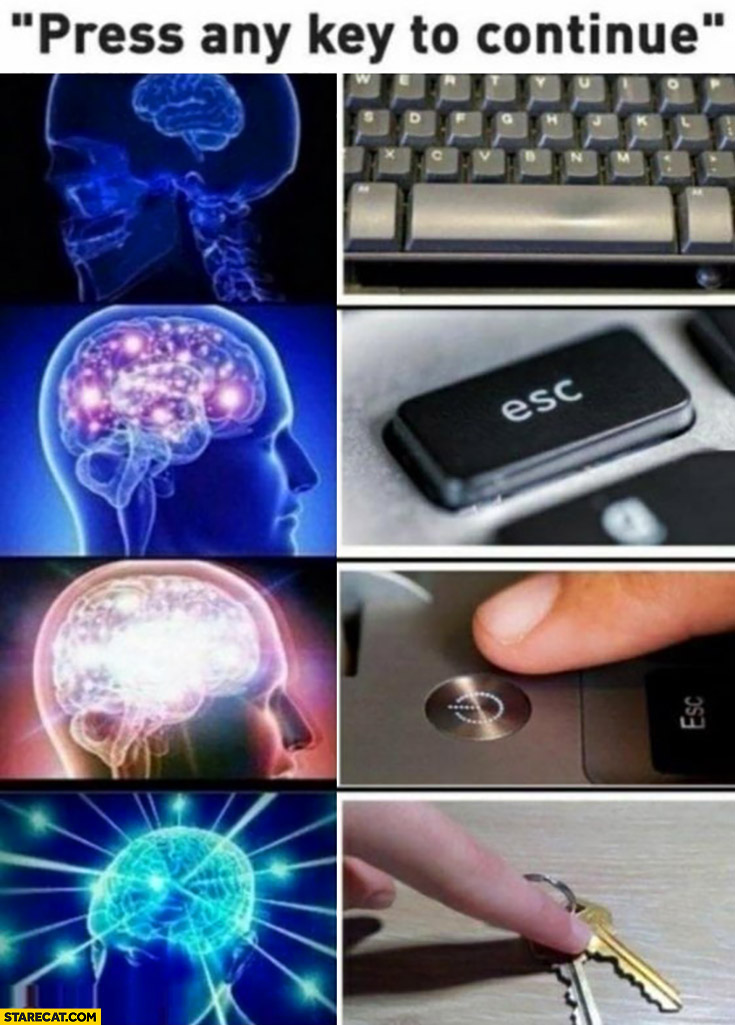 Press any key to continue spacebar, esc, power button, house keys