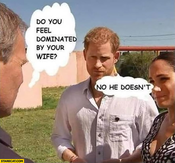 Prince Harry do you feel dominated by your wife? No he doesn't Meghan Markle responds