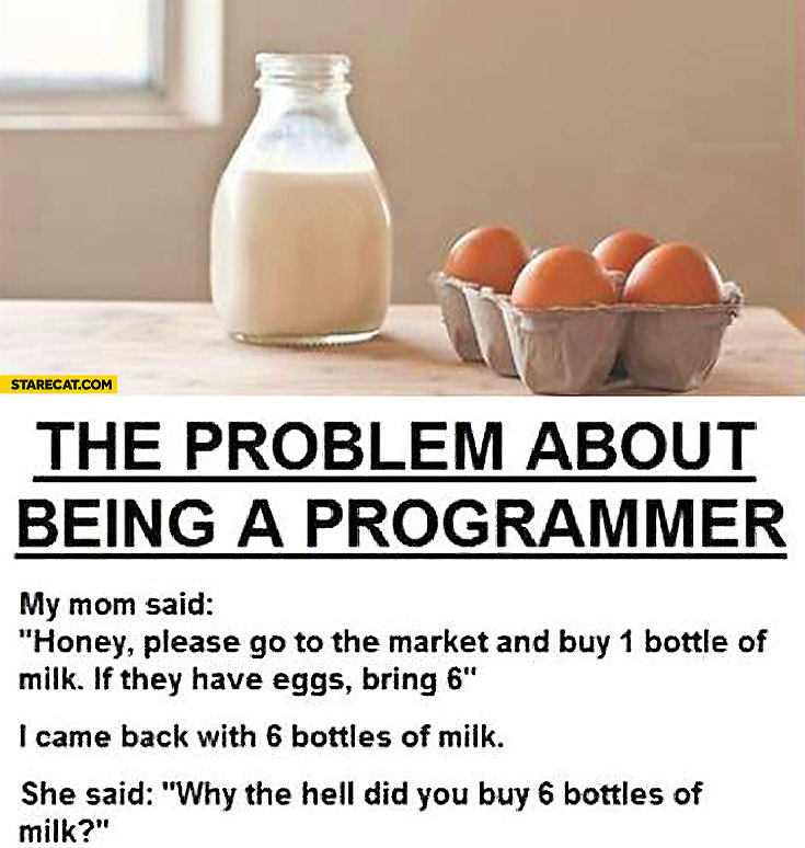 Problem about being a programmer milk eggs