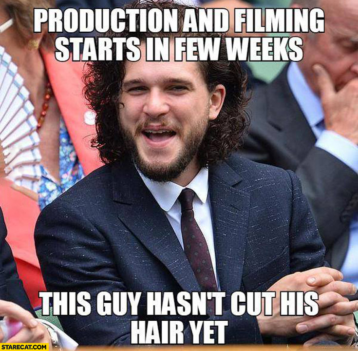Production and filming starts in few weeks this guy hasn't cut his hair yet Jon Snow