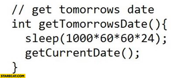 Programming function get tomorrows date sleep getcurrentdate