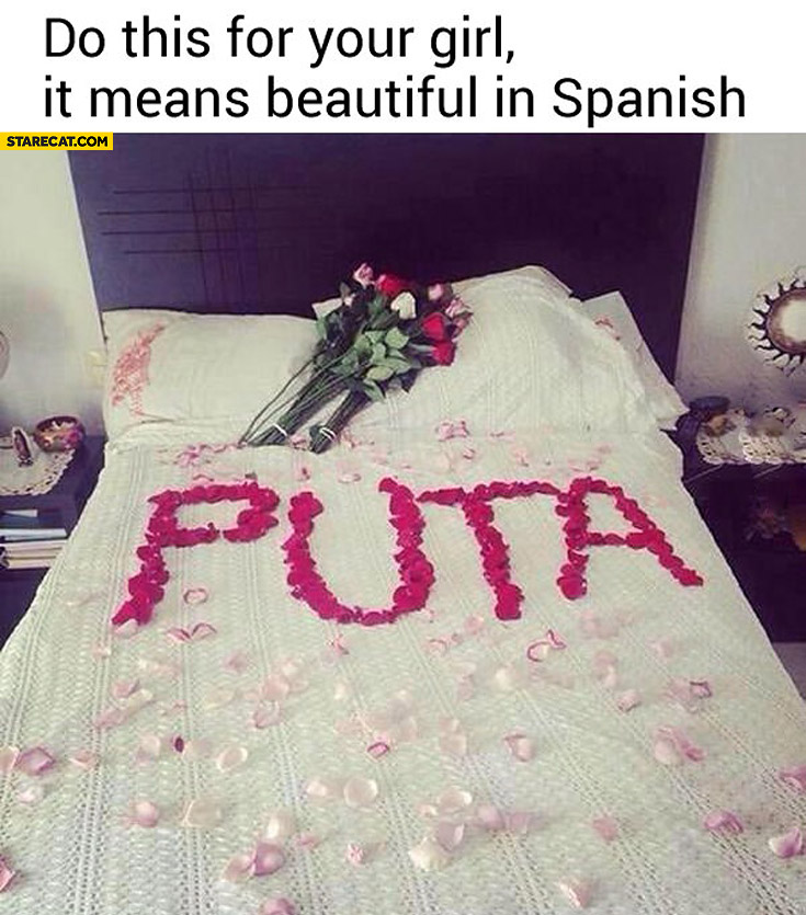 Puta do this for your girl it means beautiful in Spanish