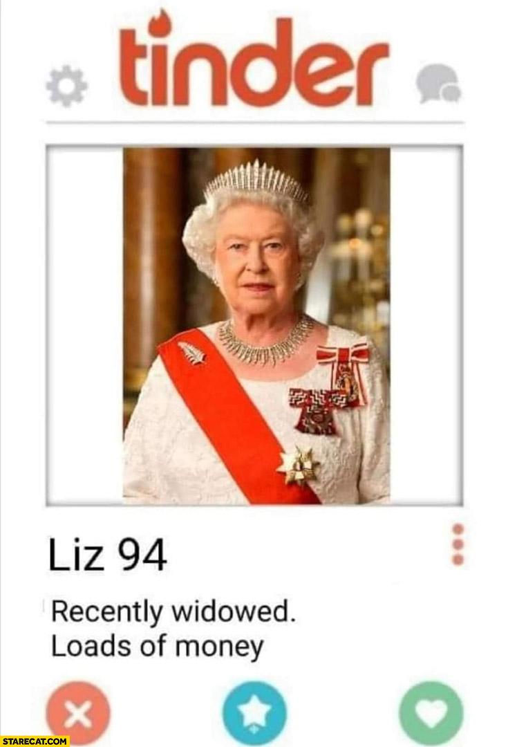 Queen Elizabeth on tinder recently widowed loads of money Liz 94