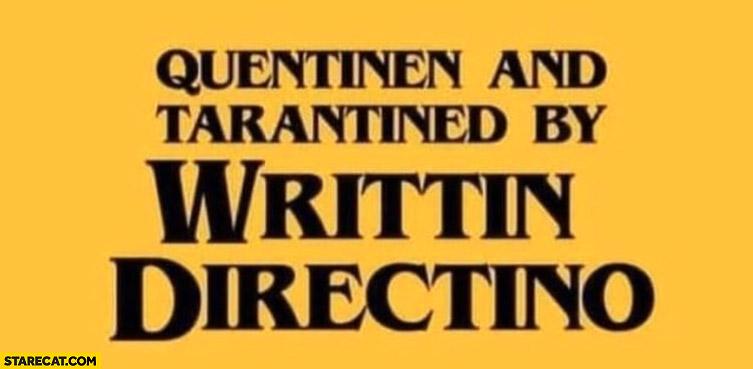 Quentinen and Tarantined by Writtin Directino Quentin Tarantino