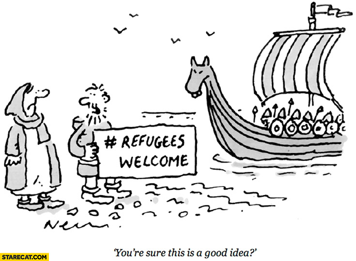 Refugees welcome vikings fail you're sure this is a good idea