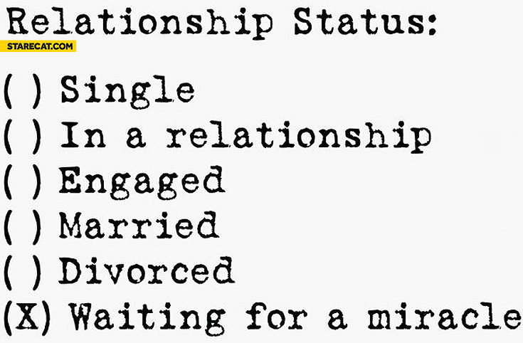 Relationship status waiting for a miracle