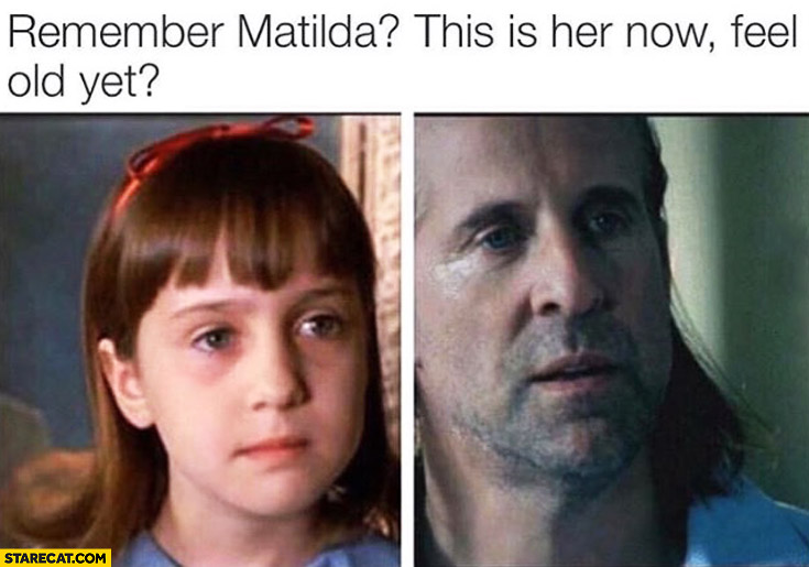 Remember Matilda? This is her now. Feel old yet? Peter Stormare