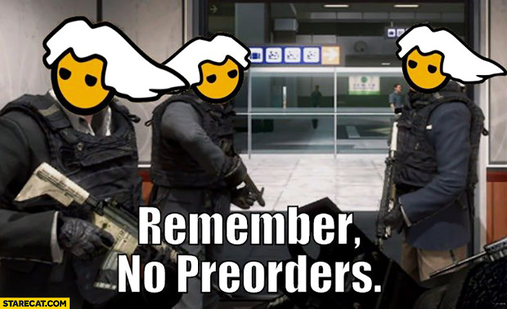 Remember no preorders console fans
