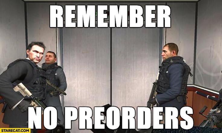 Remember no preorders remember no Russian Modern Warfare