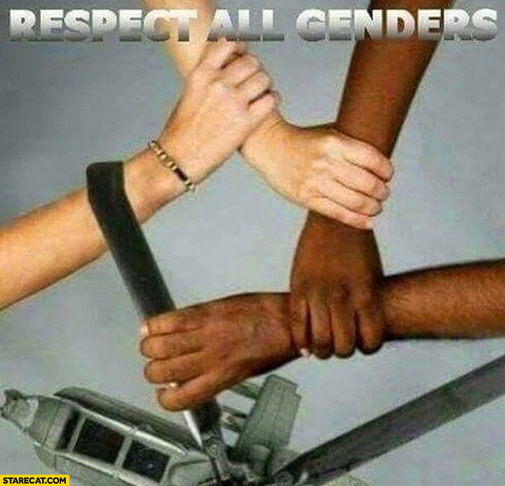 Respect all genders helicopters too