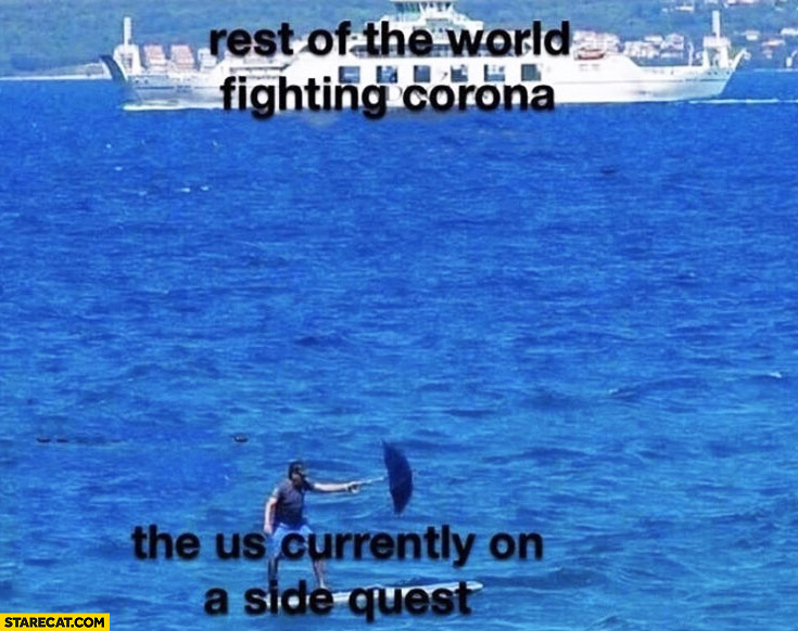 Rest of the world fighting corona vs the us currently on a side quest
