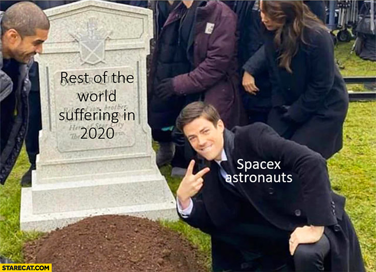 Rest of the world suffering in 2020 vs SpaceX astronauts funeral grave
