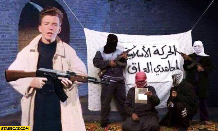 Rick Astley with AK47 ISIS ISIL Islamic State