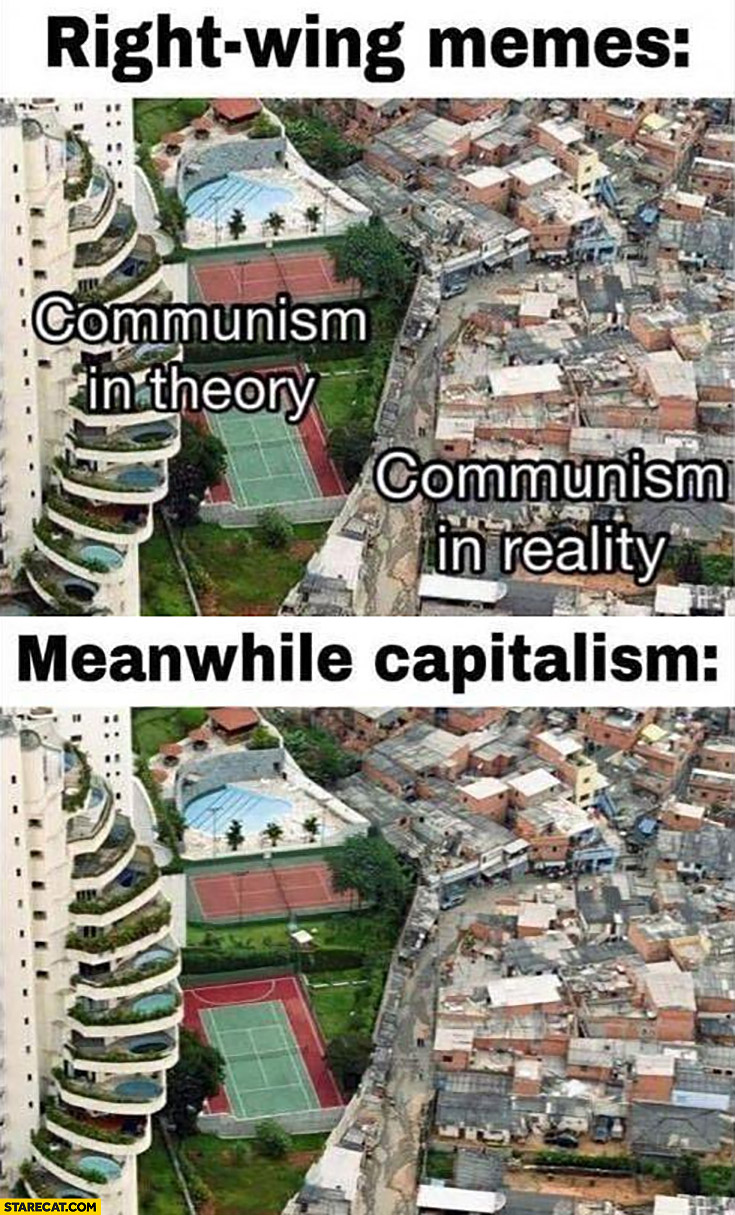 Right-wing memes: communism in theory vs in reality, meanwhile capitalism