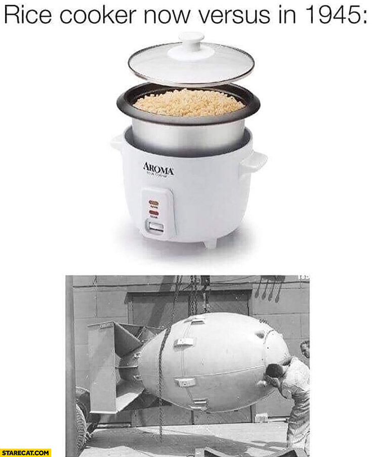 Rise cooker now versus in 1945 nuke bomb